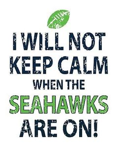 I Will not Keep Calm When The Seahawks Are on Seattle Seahawks T Shirt | eBay