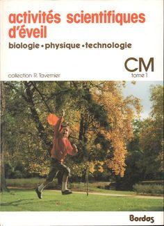 Tavernier, Activités scientifiques d'éveil CM tome 1 (1982) Science, Public School, Novels, Writing, Reading, Homeschooling, Images, Nature, Scientists