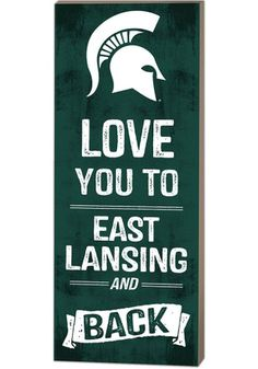 This Michigan State Spartans Love You To. And Back Wall Art is an easy way to put your MSU Spartans pride on display. Rally House has a great selection of new and exclusive Michigan State Spartans t-shirts, hats, gifts and apparel, in-store and online. Michigan State University, State Of Michigan, Michigan State Spartans, Colleges In Michigan, East Lansing, Love And Basketball, Grad Parties, Sign Quotes, Love You