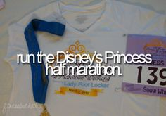 Run the Disney Princess half marathon.