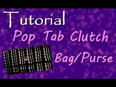 """DIY: How to make a coin purse with soda can tabs: """"Fer"""" part 1 - YouTube"""
