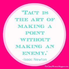 {The Classy Woman}: The Modern Guide to Becoming a More Classy Woman: Manners Monday: How to Make Your Point with Tact