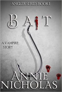 Vampire Bait: Vampire Romance (The Angler Book 1) - Kindle edition by Annie Nicholas. Romance Kindle eBooks @ Amazon.com.