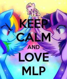 Keep Calm and Love My Little Pony (Credit:  Photo from Gabriel Tijerina's post in My Little Pony: Friendship is Fanbase)