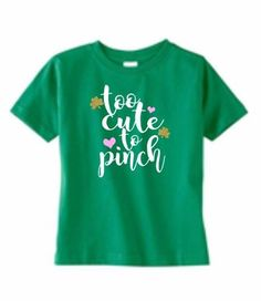 Too Cute To Pinch Shirt, St. Patrick's Day Toddler, Lucky Charm, Irish For a Day, Shamrock Clover, Girl Shirt