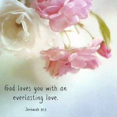 Jeremiah God Loves you with an everlasting love. Bible Verses Quotes, Bible Scriptures, Faith Quotes, Powerful Scriptures, Healing Scriptures, Healing Quotes, Heart Quotes, Jeremiah 31 3, Everlasting Love