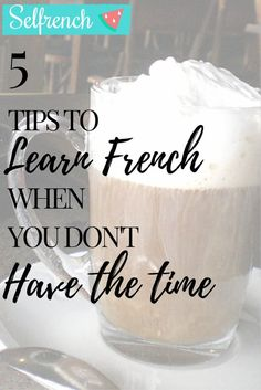 5 tips to learn French when you don't have the time