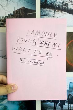 I Am Only Young When I Want to Be zine - collage art & poetry zine