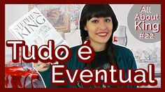 EU LI: Tudo é Eventual {All About King #22}| All About That Book |