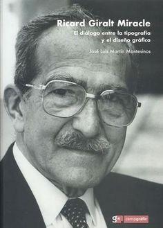 """""""Ricard Giralt Miracle, el diálogo entre la tipografía y el diseño gráfico"""" de José Luís Martín"""