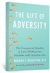 """Book: """"The Gift of Adversity"""" by Norman Rosenthal"""