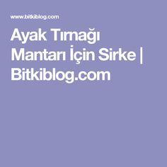 Ayak Tırnağı Mantarı İçin Sirke   Bitkiblog.com