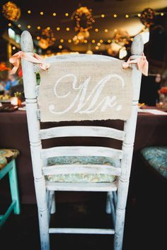 I think this would be cute not only for weddings but in your home!One is Mr. one is Mrs. and the rest could have your kids names on them. Maybe a couple that says Guest. Is that too cheesy? I don't have the right kind of chairs for it anyway. But if I did I think I would!