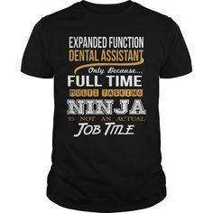 EXPANDED FUNCTION DENTAL ASSISTANT NINJA WHITE T Shirts, Hoodies. Check price ==► https://www.sunfrog.com/LifeStyle/EXPANDED-FUNCTION-DENTAL-ASSISTANT--NINJA-WHITE-Black-Guys.html?41382 $22.99