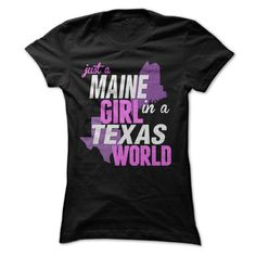 JUST A MAINE GIRL IN A TEXAS WORLD, Get it HERE ==> https://www.sunfrog.com/LifeStyle/JUST-A-MAINE-GIRL-IN-A-TEXAS-WORLD-66033934-Ladies.html?id=47756 #christmasgifts #xmasgifts #missourilovers