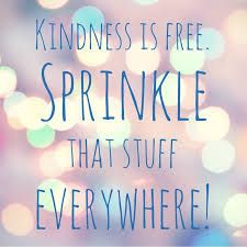 Image Result For Kindness Is Free Sprinkle That Stuff Everywhere Random Acts Of Kindness Kindness Sprinkles
