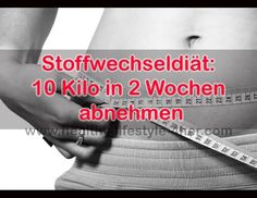 10kg in 2 Wochen abnehmen mit der Stoffwechseldiät – Healthy Lifestyle 4her