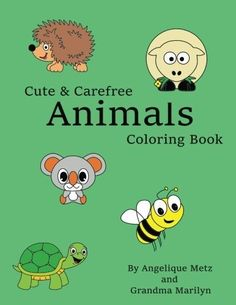 Cute Carefree Animals Coloring Book