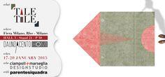TALETILE (design by ciampoli+marseglia DESIGNSTUDIO with Parentesiquadra) selected by DAUNOACENTO @HOMI Fiera Milano, Rho | Hall 3 Stand 21 P30 | 17-20 January 2015