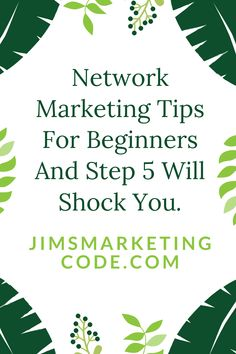 Network Marketing Tips For Beginners And Step 5 Will Shock You - Jims Marketing Code Network Marketing Tips, Getting To Know You, Business Marketing, Work On Yourself, Knowing You, Reading, Reading Books