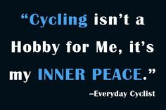 So true!!  What is cycling for you?