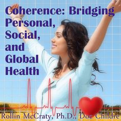 HMI Research Director, Dr. Rollin McCraty and Founder, Doc Childre have devoted many years to furthering our understanding and awareness of coherence. Now they have collaborated on a comprehensive overview and analysis of what we know about this critical process in an article for the peer-reviewed journal, Alternative Therapies in Health and Medicine. Click the image to read the full article.