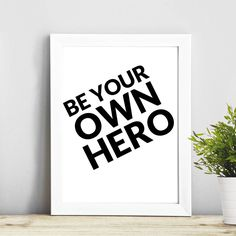Be Your Own Hero - Quote Wall Art print wedding gift Typography art inspirational Wall Art by LuxuryQuotes on Etsy https://www.etsy.com/listing/250639520/be-your-own-hero-quote-wall-art-print
