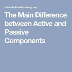The Main Difference between Active and Passive Components