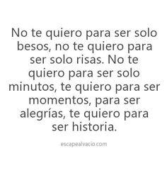 Te quiero para ser historia