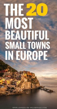 The 20 most beautiful small towns in Europe. A stunning list of the most beautiful places in Europe. From Germany to France and Italy, the magical fairy tale towns are beyond picture perfect. Click for more.