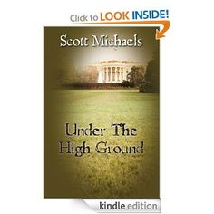 Under The High Ground  Scott Michaels $2.99 or #free with Prime #books