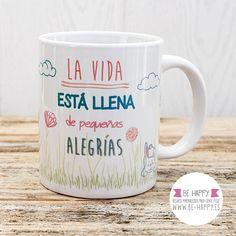 """Taza """"Pequeñas Alegrías"""".  A la venta en www.be-happy.es #taza #tazas #mug #mugs #behappy"""