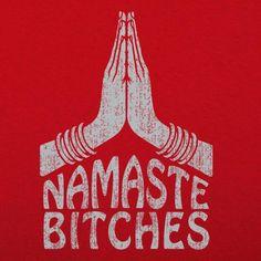 Namaste Bitches Yoga T-Shirt (Ladies) Namaste Art, Hippie Wallpaper, Happy Hippie, Feminist Art, Indian Art, Art Tutorials, Pop Art, Street Art, Artsy