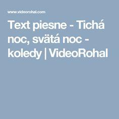 Text piesne - Tichá noc, svätá noc - koledy | VideoRohal