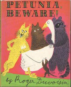 """""""Petunia Beware"""" by Roger Duvoisin, Knopf 1958"""