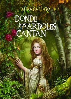 """""""Donde los árboles cantan"""" (2011), Laura Gallego."""