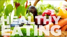What You MUST Know About The Basics Of Healthy Eating