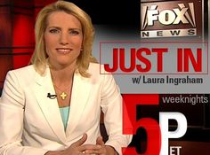Laura Ingraham, definitely one of my favorite conservatives.  If she believes it, she says it.