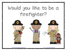 Would you like to be a firefighter? Fire Safety Freebies by Lil Country Kindergarten