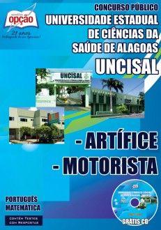 Apostila Concurso Universidade Estadual de Ciências da Saúde de Alagoas - UNCISAL / 2014 - 2015: - Cargo: Artífice e Motorista