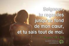 """""""Seigneur, tu regardes jusqu'au fond de mon cœur, et tu sais tout de moi.""""  – Psaume 139:1 (FC) #Bible"""