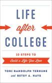 Life after College: Ten Steps to Build a Life You Love by Tori Randolph Terhune, Betsy A. Hays #DOEBibliography