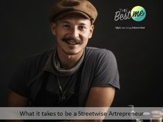 Find out what it takes to be a streetwise Artrepreneur today What It Takes, Take That, Education, Teaching, Onderwijs, Learning