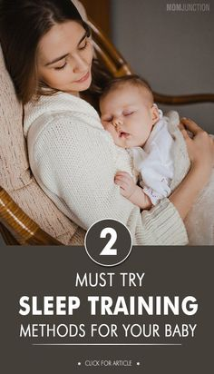 2 Must Try Sleep Training Methods For Your Baby: Each baby, each family is different. And the sleep training method you adopt should depend on your baby's needs and temperament. Here are the most popular sleep training methods you can consider