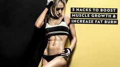 3 Hacks To Boost Muscle Growth And Increase Fat Burn | BodyRock