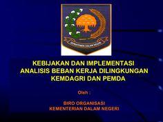Analisis Beban Kerja di Kemendagri dan Pemerintah Daerah by Bayu Wahyudi via slideshare