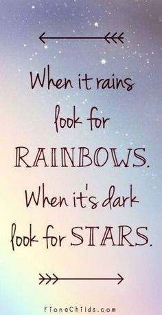 'When it rains look for rainbows, when its dark look for stars.' Keep holding on, look for the positives in life even when its raining inside your mind ♡ inspiring quotes just for you