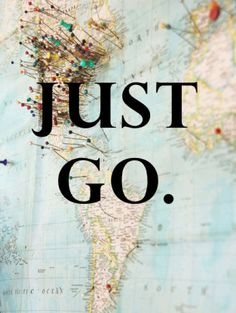 Travel, grow up, and be happy.