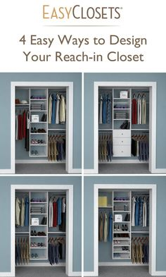 4 Ways to Design Your Reach-in Closet.. upper left or lower right, maybe with hooks for tanks