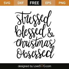 *** FREE SVG CUT FILE for Cricut, Silhouette and more *** Stressed, blessed and Christmas obsessed